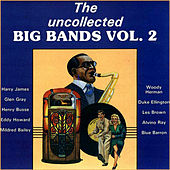 The Uncollected Big Bands (Vol 2) by Various Artists