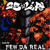 Live At Few Da Real by 25 Ta Life