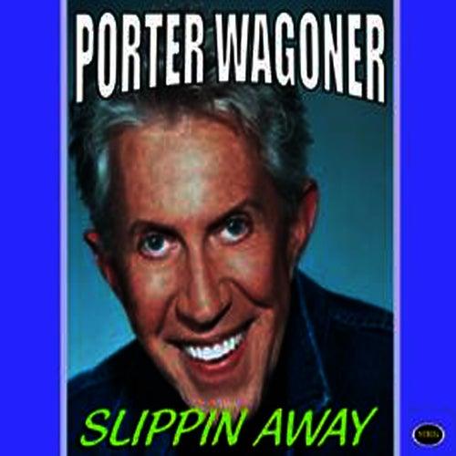 Slippin Away by Porter Wagoner