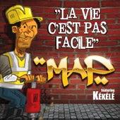 La Vie C'est Pas Facile by MAP