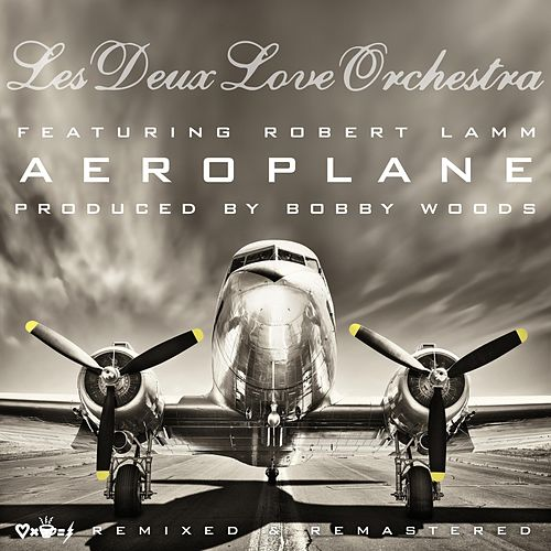 Aeroplane (feat. Robert Lamm) by Les Deux Love Orchestra