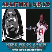 Here We Go Again Feat. Krs-one & Hellafaktz de Matteo Getz