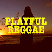 Playful Reggae by Various Artists