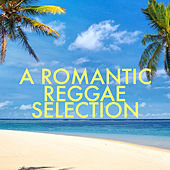 A Romantic Reggae Selection by Various Artists
