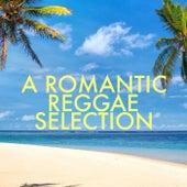 A Romantic Reggae Selection de Various Artists