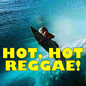 Hot, Hot Reggae! by Various Artists