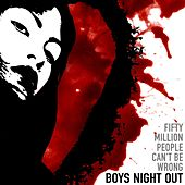 Fifty Million People Can't Be Wrong von Boys Night Out