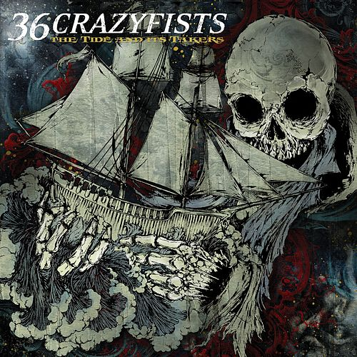 The Tide And Its Takers by 36 Crazyfists