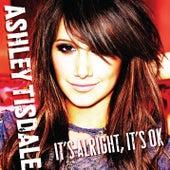 It's Alright, It's OK by Ashley Tisdale