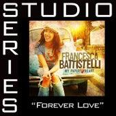 Forever Love [Studio Series Performance Track] by Francesca Battistelli