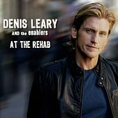 At The Rehab von Denis Leary