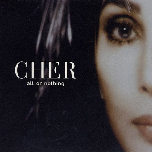 All Or Nothing - Danny Tenaglia International Mix by Cher