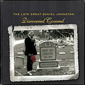 The Late Great Daniel Johnston: Discovered Covered de Various Artists