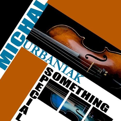 Something Special by Michal Urbaniak
