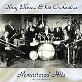 Remastered Hits (All Tracks Remastered) by King Oliver