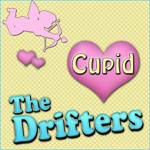 Cupid by The Drifters