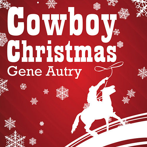 Cowboy Christmas by Gene Autry