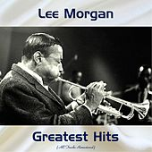 Lee Morgan Greatest Hits (All Tracks Remastered) by Various Artists