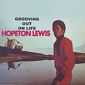 Grooving Out On Life by Hopeton Lewis