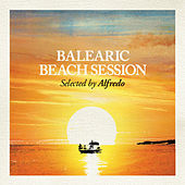 Balearic Beach Session - Selected by Alfredo de Various Artists