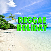 Reggae Holiday by Various Artists