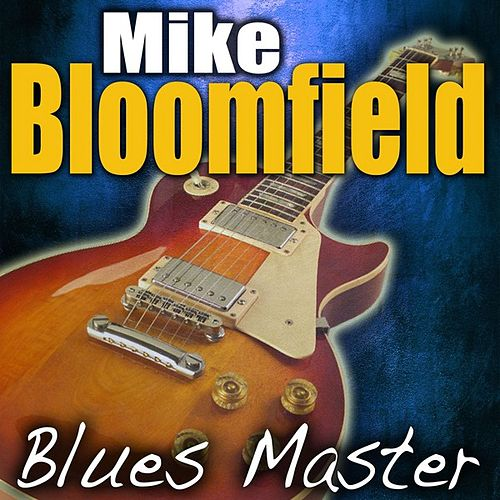Blues Master by Mike Bloomfield