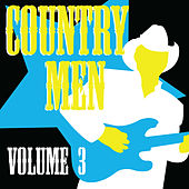Country Men, Vol. 3 by Various Artists