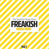 Freakish House Music, Vol. 1 (The Sound of House Music) von Various Artists