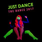 Just Dance, the Dance 2017 by Various Artists