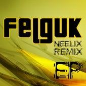 Felguk – Neelix Remix Ep di Felguk