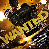 Wanted: Weapons of Fate - The Little Things (UNKLE Variation) by Danny Elfman