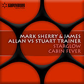 Starglow / Cabin Fever by Mark Sherry