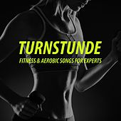 Turnstunde: Fitness & Aerobic Songs for Experts by Various Artists