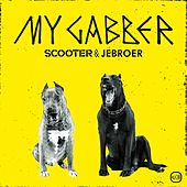 My Gabber by Scooter and Jebroer