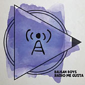 Radio me gusta de Balkan Boys