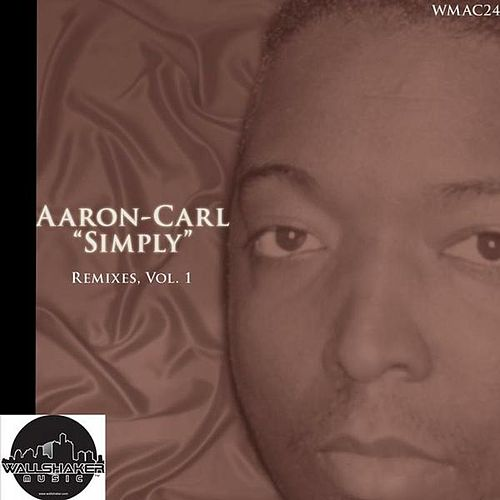Simply Remixes, Vol. 1 by Aaron-Carl
