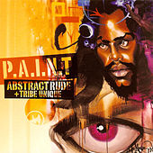 P.A.I.N.T. by Abstract Rude