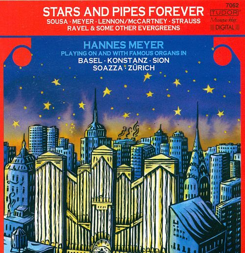 Organ Recital: Meyer, Hannes - SOUSA, J.P. / MEYER, H. / LISZT, F. / LENNON, J. / MCCARTNEY, P. / STRAUSS II / PETERSBURSKI, J. / RAVEL, M. by Hannes Meyer