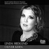 Saint-saëns Debussy Franck Sonatas for Violin and Piano de Linda Hedlund