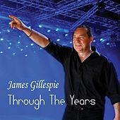 Through the Years by James Gillespie