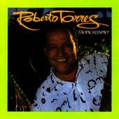Tropicalisimo by Roberto Torres