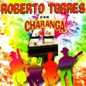 Roberto Torres con Charanga de la 4 de Roberto Torres
