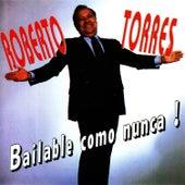 Bailable Como Nunca! by Roberto Torres