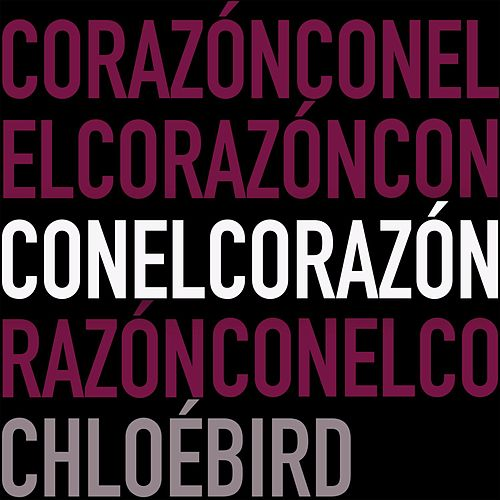 Con el Corazón by Chloé Bird