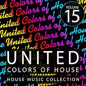 United Colors of House, Vol. 15 by Various Artists