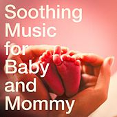 Soothing Music for Baby and Mommy de Various Artists
