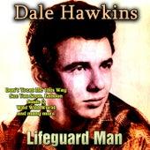 Lifeguard Man de Dale Hawkins