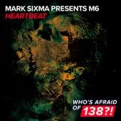 Heartbeat von Mark Sixma presents M6