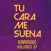 Tu Cara Me Suena Karaoke (Vol. 37) von Ten Productions