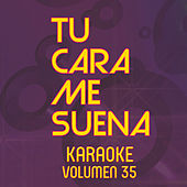 Tu Cara Me Suena Karaoke (Vol. 35) de Ten Productions